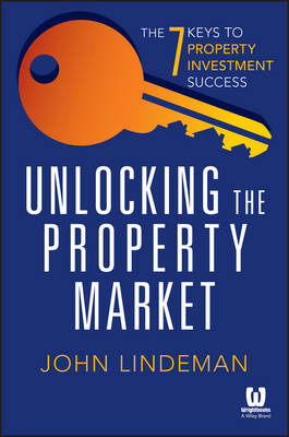 Unlocking the Property Market: The 7 Keys to Property Investment Success (Paperback)