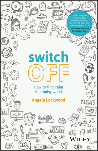 Switch Off: How to Find Calm in a Noisy World (Paperback)
