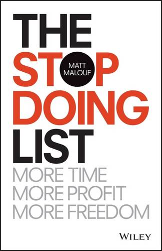The Stop Doing List: More Time, More Profit, More Freedom (Paperback)