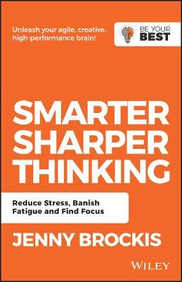 Smarter, Sharper Thinking: Reduce Stress, Banish Fatigue and Find Focus (Paperback)