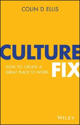 Culture Fix: How to Create a Great Place to Work (Paperback)