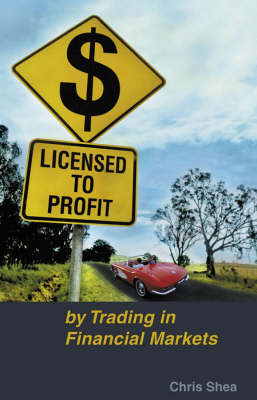 Licensed to Profit By Trading in Financial Markets (Paperback)