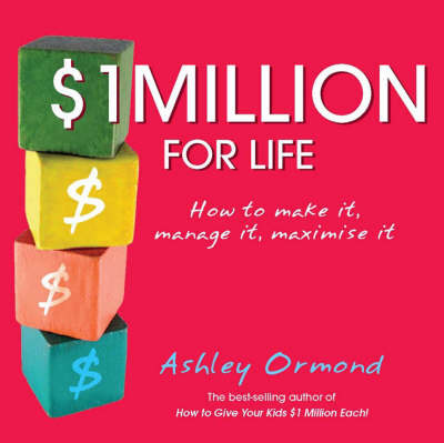 $1 Million for Life: How to Make It, Manage It, Maximise It (Paperback)