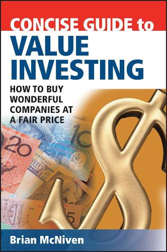 Concise Guide to Value Investing: How to Buy Wonderful Companies at a Fair Price (Paperback)