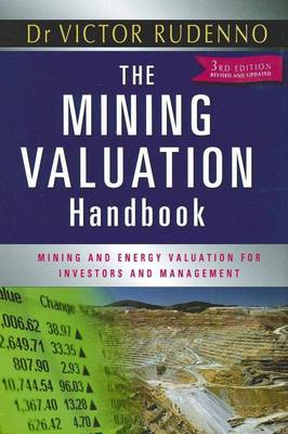 The Mining Valuation Handbook: Australian Mining and Energy Valuation for Investors and Management (Hardback)