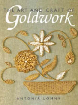 Art and Craft of Goldwork (Paperback)