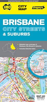 Brisbane City Streets and Suburbs 462: UBD.QLD.462 (Sheet map, folded)