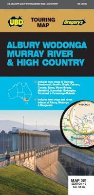 Albury Wodonga Murray River & High Country Map 381 19th ed - Touring Map (Sheet map, folded)