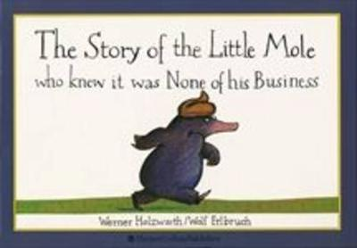 The Story of the Little Mole Who Knew it Was None of His Business (Paperback)