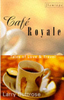 Cafe Royale Tales of Love and Travel (Paperback)