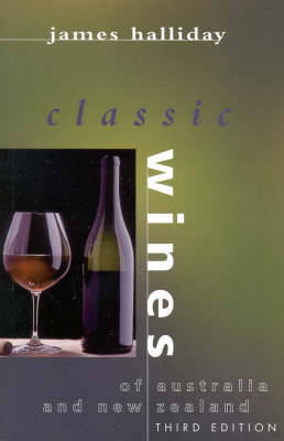 Halliday's Classic Wines of Australia And New Zealand (Paperback)