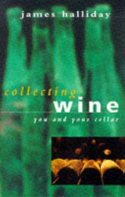 Collecting Wine: You & Your Cellar (Paperback)