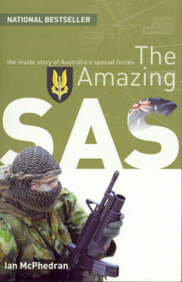 The Amazing SAS: The Inside Story Of Australia's Special Forces (Paperback)
