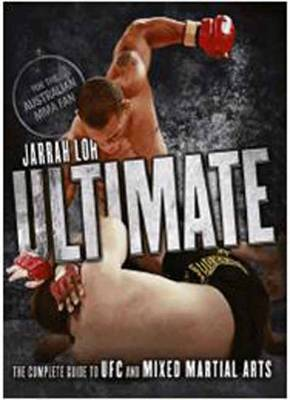 Ultimate: The Complete Guide to UFC and Mixed Martial Arts (Paperback)