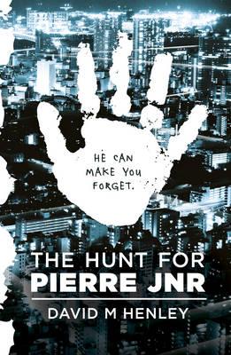 The Hunt for Pierre Jnr - Hunt for Pierre Jnr 01 (Paperback)