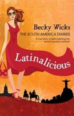Latinalicious: The South America Diaries (Paperback)