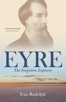 Eyre: The Forgotten Explorer (Paperback)