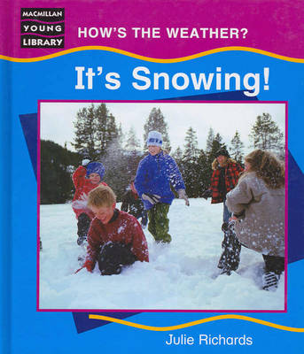 Hows the Weather Its Snowing Macmillan Library (Hardback)