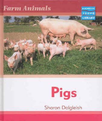 Farm Animals Pigs Macmillan Library (Hardback)