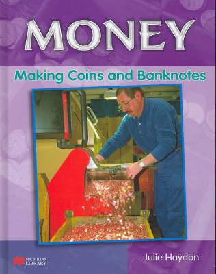 Money Making Coins and Banknotes Macmillan Library (Hardback)