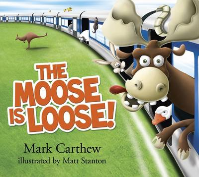 The Moose is Loose! (Hardback)