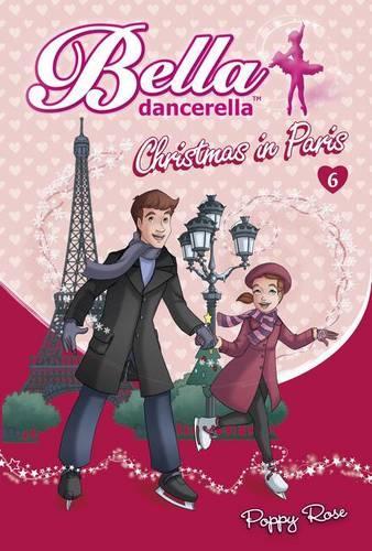Bella Dancerella: Christmas in Paris - Bella Dancerella (Paperback)