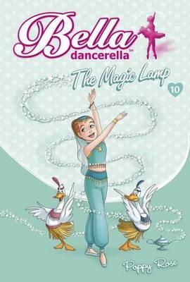 Bella Dancerella: The Magic Lamp - Bella Dancerella 10 (Paperback)