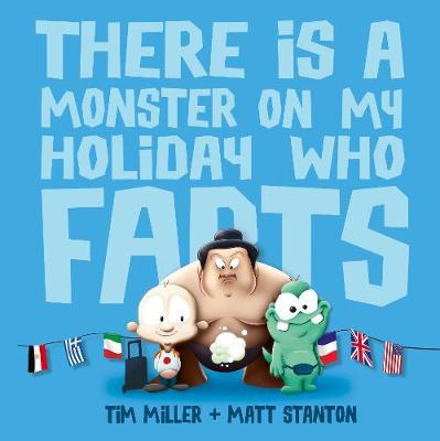 There Is A Monster On My Holiday Who Farts (Paperback)
