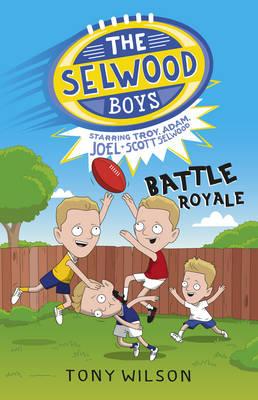The Selwood Boys: Battle Royale - The Selwood Boys 01 (Paperback)