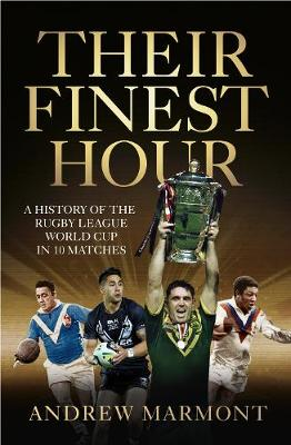 Their Finest Hour: A History of the Rugby League World Cup in 10 Matches (Paperback)