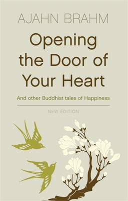 Opening the Door of Your Heart: and Other Buddhist Tales of Happiness (Paperback)