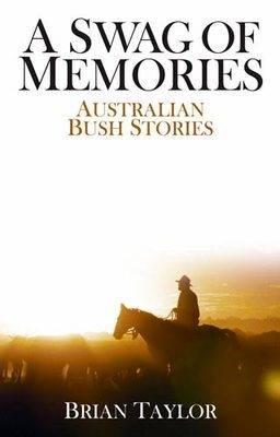 A Swag of Memories: Australian bush stories (Paperback)