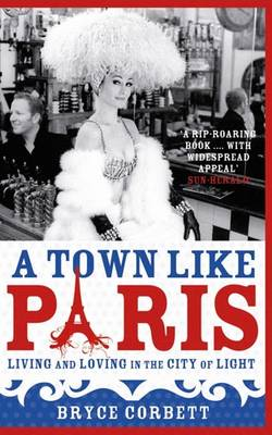A Town Like Paris: Living and Loving in the City of Light (Paperback)