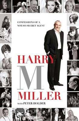 Harry M.Miller: Confessions of a Not-so-secret Agent (Hardback)