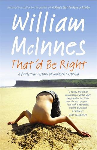 That'd Be Right: A Fairly True History of Modern Australia (Paperback)