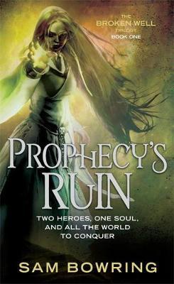 Prophecy's Ruin - Broken Well Trilogy (Paperback)