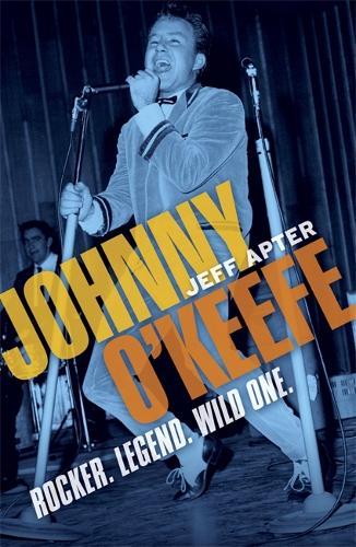 Johnny O'Keefe: Rocker. Legend. Wild One. (Paperback)