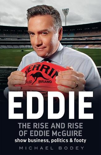Eddie: The rise and rise of Eddie McGuire (Paperback)