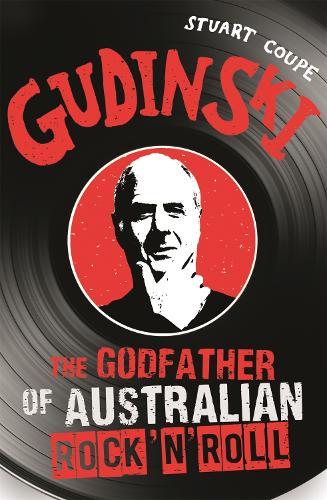Gudinski: The godfather of Australian rock'n'roll (Paperback)