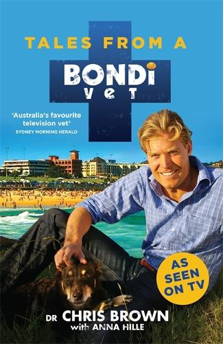 Tales from a Bondi Vet: An international hit TV series (Paperback)
