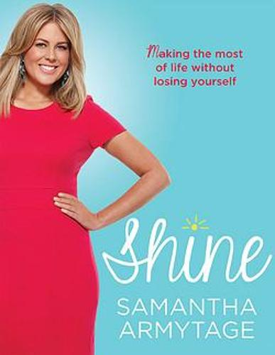 Shine: Making the most of life without losing yourself (Paperback)