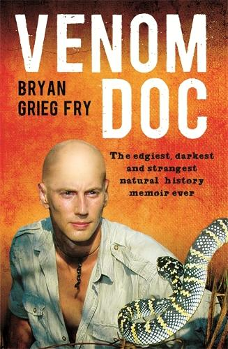 Venom Doc: The edgiest, darkest and strangest natural history memoir ever (Paperback)