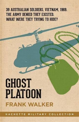 Ghost Platoon: The critically acclaimed Vietnam War bestseller - Hachette Military Collection (Paperback)