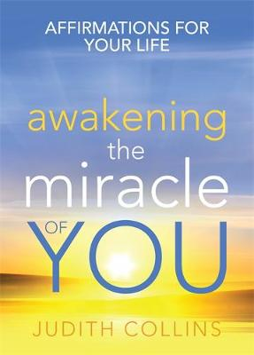 Awakening the Miracle of You: Affirmations for your life (Paperback)