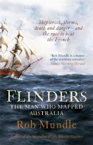 Flinders: The Man Who Mapped Australia (Paperback)