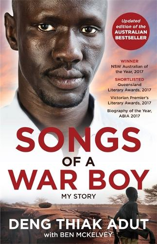 Songs of a War Boy: The bestselling biography of Deng Adut - a child soldier, refugee and man of hope (Paperback)