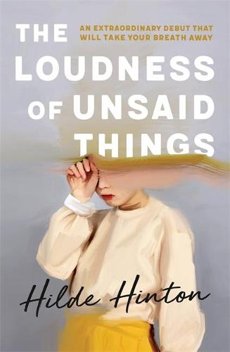 The Loudness of Unsaid Things (Paperback)