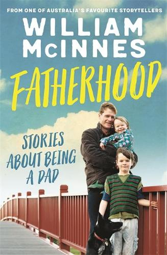 Fatherhood: Stories about being a dad (Paperback)