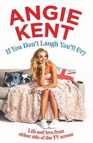If You Don't Laugh You'll Cry: Life and love from either side of the TV screen (Paperback)