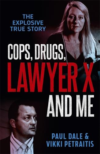 Cops, Drugs, Lawyer X and Me (Paperback)